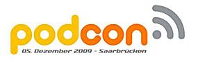 Podcon 2009 am 5. Dezember in Saarbrücken