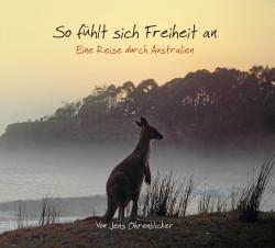 CD-Cover Hörbuch: So fühlt sich Freiheit an - Eine Reise durch Australien